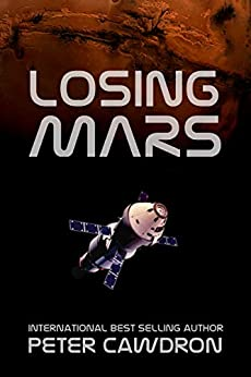 Losing Mars (First Contact) by [Peter Cawdron]