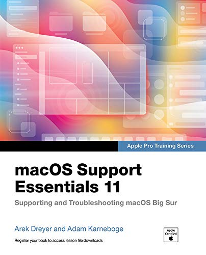 macOS Support Essentials 11 - Apple Pro Training Series: Supporting and Troubleshooting macOS Big Sur (English Edition)