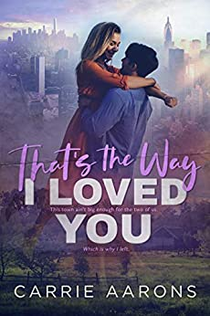 That's the Way I Loved You by [Carrie Aarons]