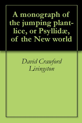 A monograph of the jumping plant-lice, or Psyllidæ, of the New world