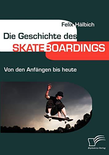 Die Geschichte des Skateboardings. Von den Anfängen bis heute