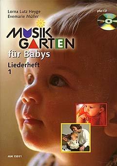 FUER BABYS - LIEDERHEFT 1 - arrangiert für Liederbuch - mit CD [Noten / Sheetmusic] Komponist: LUTZ HEYGE LORNA aus der Reihe: MUSIKGARTEN