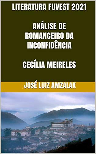 LITERATURA FUVEST 2021 ANÁLISE DE ROMANCEIRO DA INCONFIDÊNCIA CECÍLIA MEIRELES