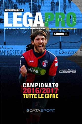 Almanacco della Lega Pro Girone B: Tutte le cifre del terzo livello del campionato italiano di calcio