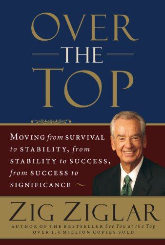 Over the Top: Moving from Survival to Stability, from Stability to Success, from Success to Significance (English Edition)