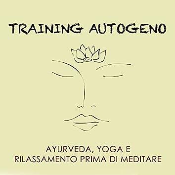 Training Autogeno - Musica New Age per Trattamenti Naturali, Ayurveda, Yoga e per Rilassarsi prima di Meditare
