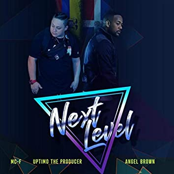 Next Level (feat. Angel Brown)