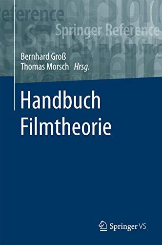 Handbuch Filmtheorie (Springer Reference Geisteswissenschaften)