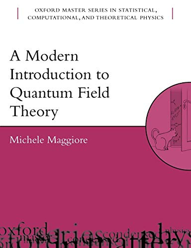 A Modern Introduction to Quantum Field Theory: 12 (Oxford Master Series in Physics)