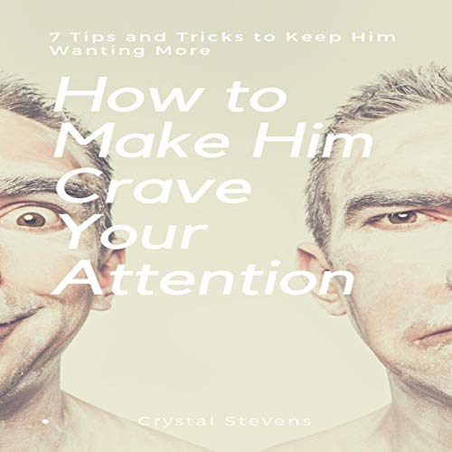 How to Make Him Crave Your Attention audiobook cover art