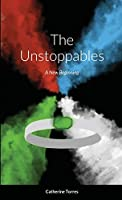 The Unstoppables: A New Beginning