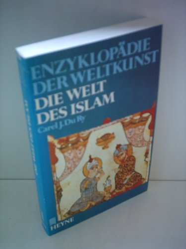 Carel J. Du Ry: Enzyklopädie der Weltkunst - Die Welt des Islam