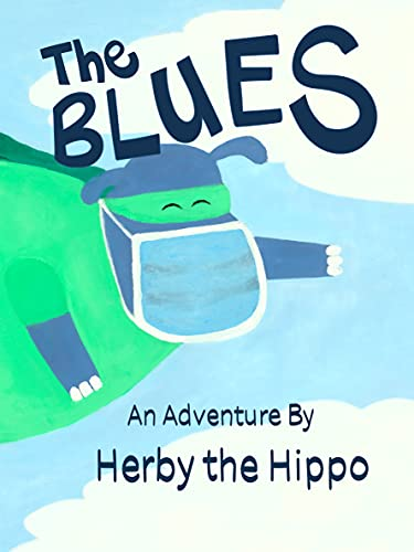 The Blues: An Adventure by Herby the Hippo (English Edition)