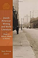 Jewish American Writing and World Literature: Maybe to Millions, Maybe to Nobody (Oxford Studies in American Literary History)