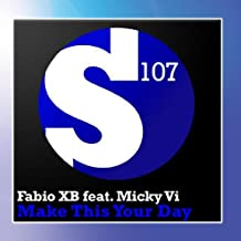 Fabio XB feat Micky Vi - Make This Your Day (incl Gareth Emery & Jonas Steur Remix)