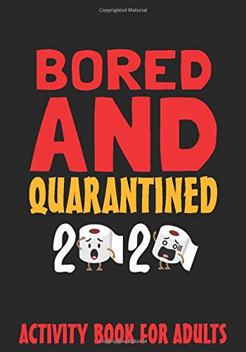 BORED AND QUARANTINED 2020 - activity book for adults: 121 page 7*10 - SORRY FOR S*!T I SAID WHILE WE WERE QUARANTINED, The Fun and Relaxing Adult Activity book, puzzle sudoku find words and mazes