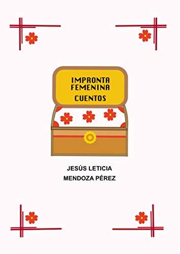 Impronta femenina cuentos (Spanish Edition)