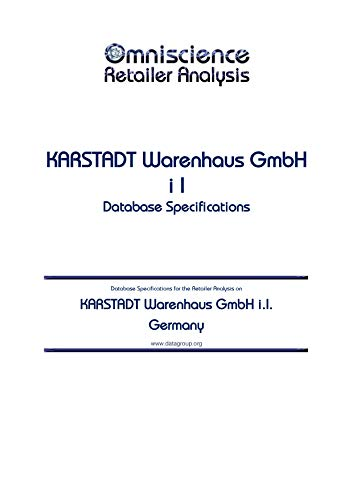 KARSTADT Warenhaus GmbH i.I. - Germany: Retailer Analysis Database Specifications (Omniscience Retailer Analysis - Germany Book 53263) (English Edition)