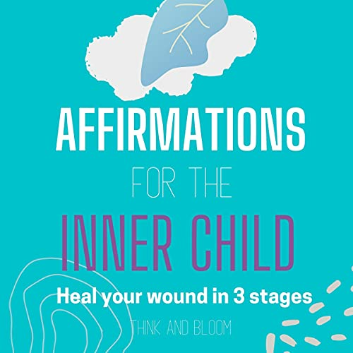 Couverture de Affirmations for the Inner Child - Heal Your Wound in 3 Stages