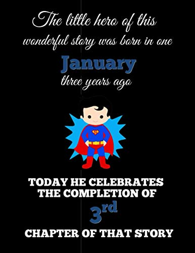 """Our little hero was born in one January: happy 3rd birthday gift for son, brother, grandson, boy kid: 8.5"""" x 11"""" 120 pages prima"""