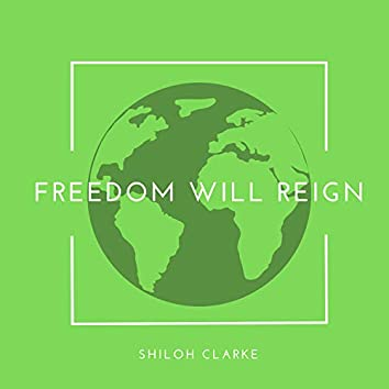 Freedom Will Reign