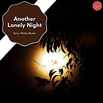 Another Lonely Night - Easy Sleep Music