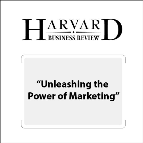 Unleashing the Power of Marketing (Harvard Business Review) cover art