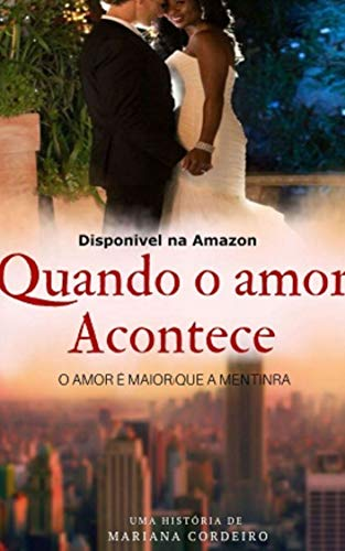 Quando o amor acontece: O Amor é maior que a mentira (AMOR EM NOVA YORK Livro 1)