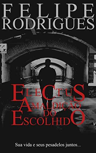 Electus - A Maldição do Escolhido por [Felipe Rodrigues]