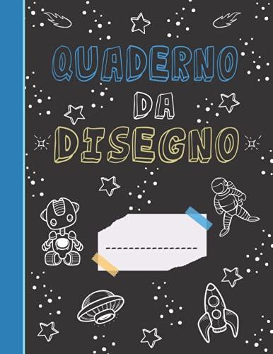 Quaderno da Disegno: Libro da disegno per bambini - A4 - 100 Pagine