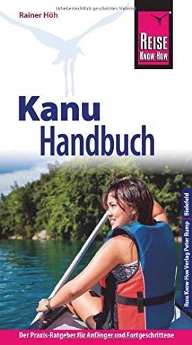 Reise Know-How Kanu-Handbuch: Der Praxis-Ratgeber