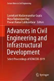 Advances in Civil Engineering and Infrastructural Development: Select Proceedings of ICRACEID 2019 (Lecture Notes in Civil Engineering Book 87) (English Edition)