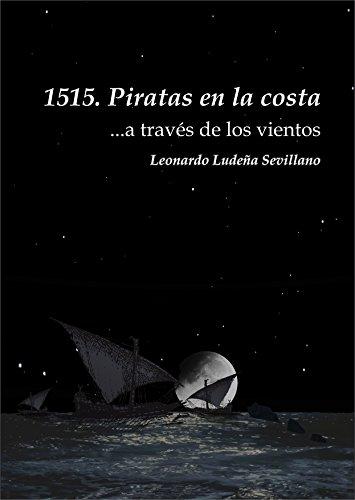 1515. Piratas en la costa : ...a través de los vientos