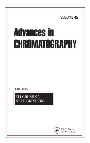Advances in Chromatography: Volume 45 (English Edition)