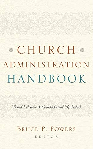Compare Textbook Prices for Church Administration Handbook Revised, Updated Edition ISBN 9780805444902 by Powers, Bruce P.