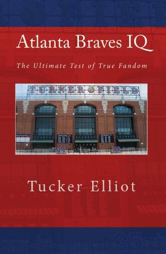 Atlanta Braves IQ: The Ultimate Test of True Fandom (English Edition)