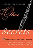 Oboe Secrets: 75 Performance Strategies for the Advanced Oboist and English Horn Player (M...