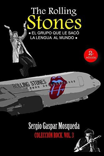 The Rolling Stones: El grupo que le sacó la lengua la mundo: 3 (Colec