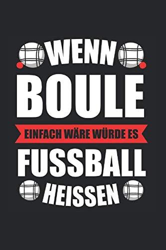 Boule Petanque Boccia Sport: Boule & Boccia Notizbuch 6'x9' Liniert Geschenk für Boulespieler & Kugeln