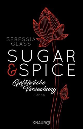 Sugar & Spice - Gefährliche Versuchung: Roman (Die Sugar-&-Spice-Reihe, Band 4)