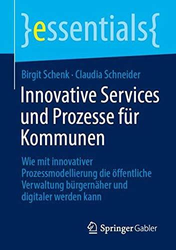 Innovative Services und Prozesse für Kommunen: Wie mit innovativer Prozessmodellierung die öffentl