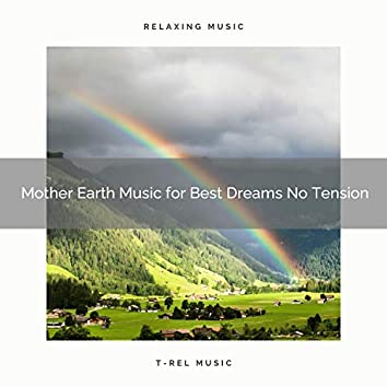 Mother Earth Music for Best Dreams No Tension