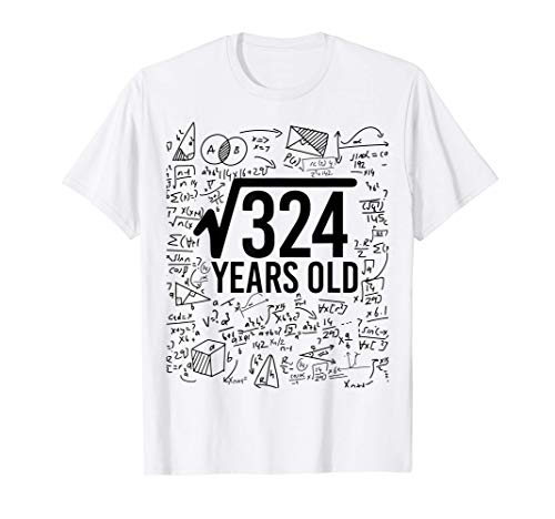 18.o cumpleaños - Raíz de 324 Matemáticas Matemáticas Camiseta