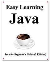 Easy Learning Java (2 Edition): Java for Beginner's Guide Learn easy and fast Front Cover