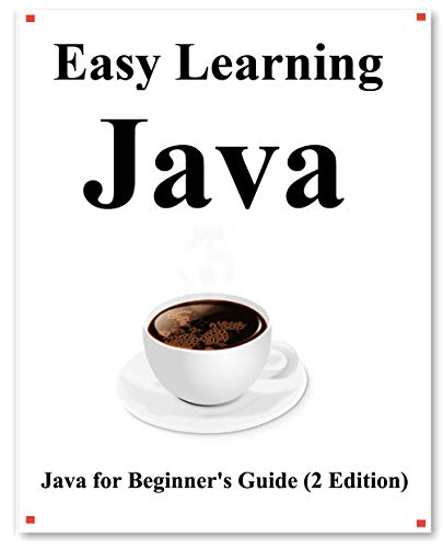 Easy Learning Java (2 Edition): Java for Beginner's Guide Learn easy and fast (English Edition)