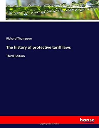 The history of protective tariff laws: Third Edition