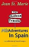 The Clueless Traveler: Misadventures in Spain