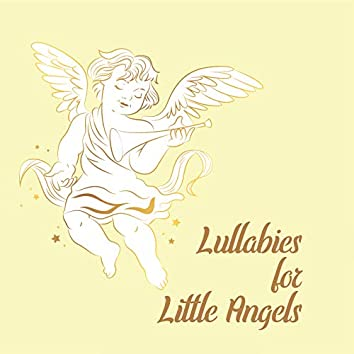 Lullabies for Little Angels - Soothing New Age Music Collection Dedicated to Babies