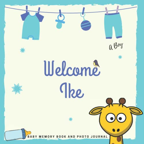 Welcome Ike Baby Memory Book and Photo Journal: Personalized baby photo book and photo album, the first year, gift for pregnancy and childbirth, baby name on the cover