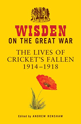 Wisden on the Great War: The Lives of Cricket's Fallen 1914-1918 (English Edition)